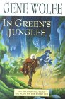In Green's Jungles - Gene Wolfe