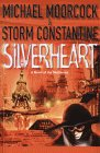 Silverheart - Michael Moorcock and Storm Constantine