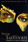 Someone to Watch Over Me - Tricia Sullivan