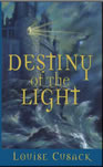 Destiny of the Light - Louise Cusack