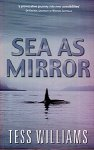 Sea as Mirror - Tess Williams
