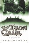 The Iron Grail - Rob Holdstock