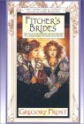 Fitcher's Brides - Gregory Frost