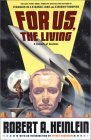 For Us The Living - Robert A. Heinlein