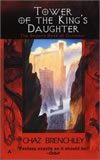 Tower of the King's Daughter - Chaz Brenchley