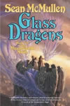 Glass Dragons - Sean McMullen