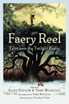 The Faery Reel - Ellen Datlow and Terri Windling (eds.)