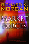 Market Forces - Richard K Morgan