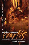 Subterranean Worlds - Peter Fitting
