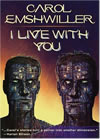 I Live With You - Carol Emshwiller
