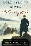 Lord Byron's Novel: The Evening Land - John Crowley
