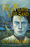 The Storm Weaver and the Sand - Sean Williams
