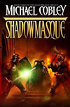 Shadowmasque - Michael Cobley
