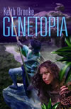 Genetopia - Keith Brooke