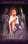 The Healthy Dead - Steven Erikson