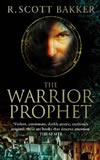 The Warrior Prophet - R. Scott Bakker