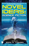 Novel Ideas: Science Fiction - Brian M. Thomsen (ed)