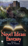 Novel Ideas: Fantasy - Brian M. Thomsen and Martin H. Greenberg (eds)