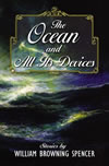The Ocean and All Its Devices - William Browning Spencer